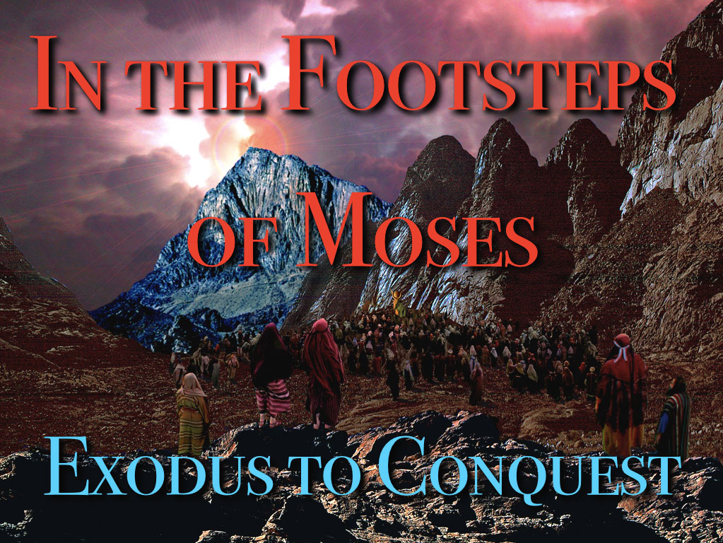 160229 History Talk 29th Feb 2016: In the Footsteps of Moses: The Wandering Years From Exodus to the Conquest of Canaan
