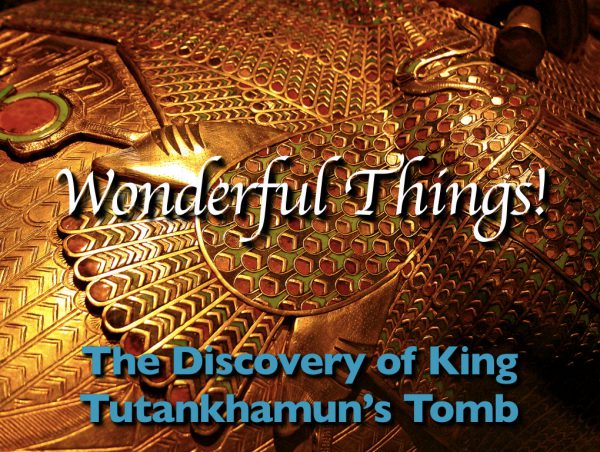 170424 History Talk 24 Apr: Wonderful Things: The Discovery of King Tutankhamun's Tomb